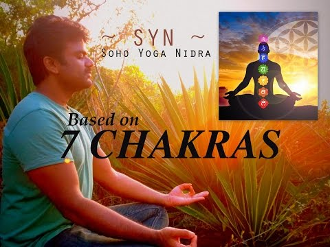 Soho Yoga Nidra ~ SYN ~ Based on ' 7 CHAKRAS '