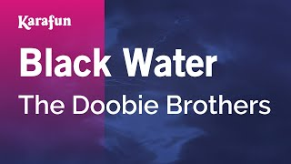 Karaoke Black Water - The Doobie Brothers *