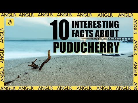 10 Interesting Facts About PUDUCHERRY(Pondicherry)||Travel the world||ANGLR