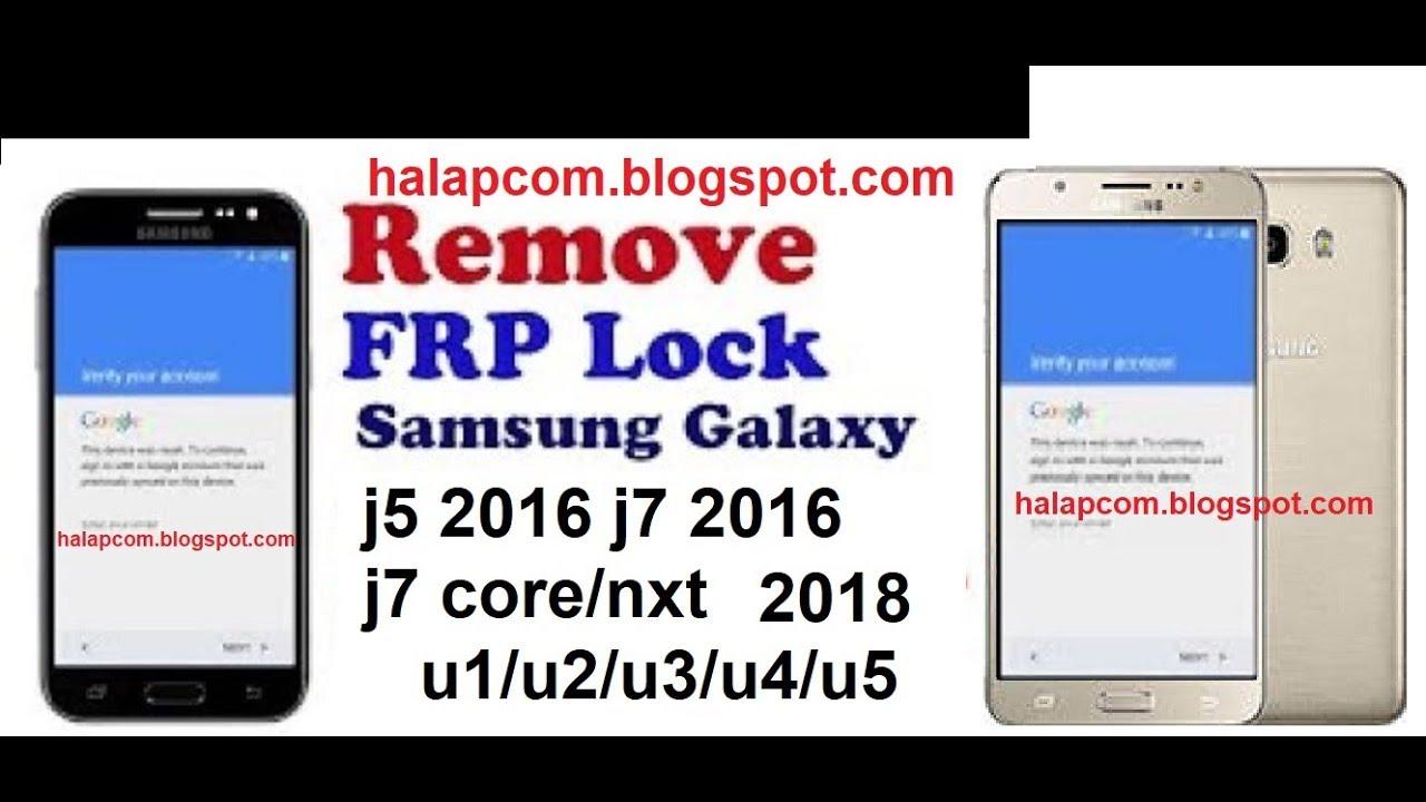 تخطي حساب جيميل سامسونج J5 2016 J7 2016 J7 Core Nxt نوغات بدون