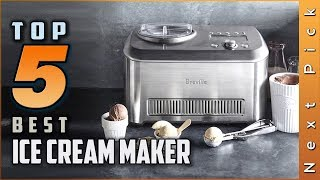 Top 5 Best Ice Cream Maker Review in 2021