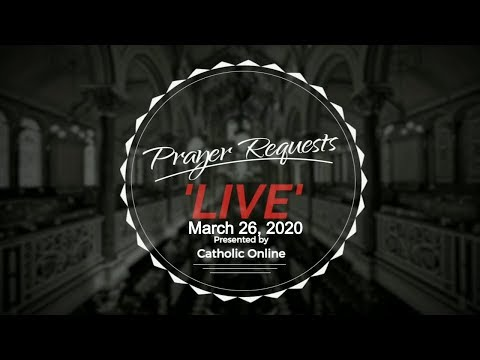 Prayer Requests Live for Thursday, March 26th, 2020 HD