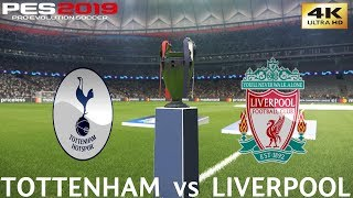 PES 2019 (PC) Tottenham vs Liverpool | UEFA CHAMPIONS LEAGUE FINAL| 1/6/2019 | 4K 60FPS