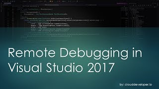 0015 - Howto guide to Remote Debugging in Visual Studio 2017