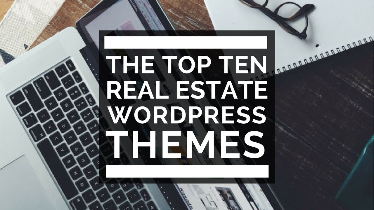 Top 10 WordPress Themes for Real Estate Agents And