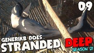 """Stranded Deep Gameplay S02E09 - """"Great White Shark Revenge!!!"""""""
