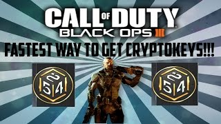 HOW TO GET CRYPTOKEYS SUPER FAST!!! (BLACK OPS 3) WORKING!!!
