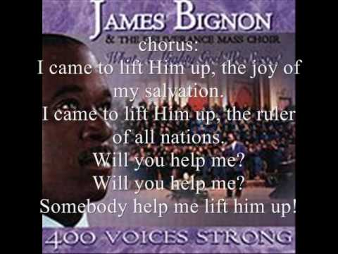 I Came to Lift Him Up by James Bignon and the Deliverance Mass Choir