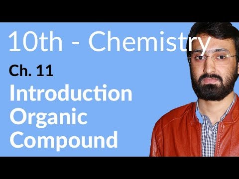 10th Class Chemistry, ch 11, Introduction Organic Compound - Matric Part 2 Chemistry