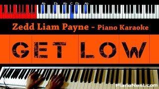 Zedd ft Liam Payne - Get Low - HIGHER Key (Piano Karaoke / Sing Along)