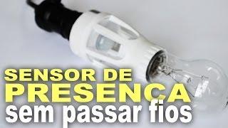 Sensor de presença sem passar fios! Base E27