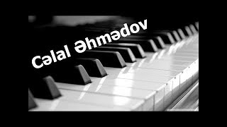 Celal Ehmedov - Unudulmusam Piano Version / 2017