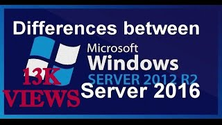 Differences Between Server 2012 R2 and 2016!!Features in Server 2012 and 2016