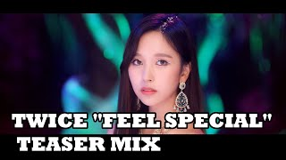 """TWICE """"Feel Special"""" TEASER MIX (Nayeon, Jeongyeon, Momo, Sana, Jihyo, Mina)"""