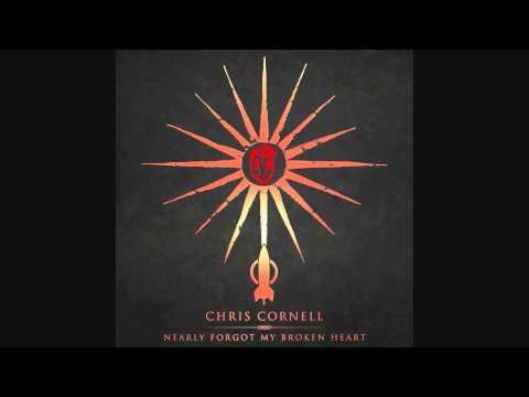 Chris Cornell - Nearly Forgot My Broken Heart (2015)