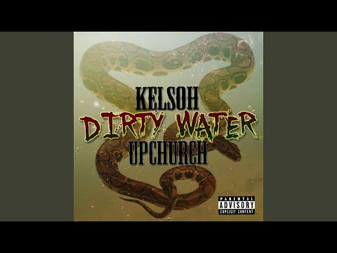Dirty Water (feat. Upchurch)