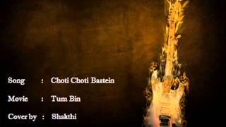 Choti Choti Raatein - Tum Bin Cover by Shakthi