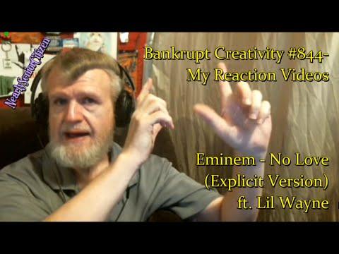 Eminem - No Love (Explicit Version) ft. Lil Wayne : Bankrupt Creativity #844- My Reaction Videos