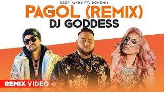 Arey Pagol Hoye Jabo Ami (Remix) | Deep Jandu | Bohemia | Dj Goddess | New Punjabi Song 2019