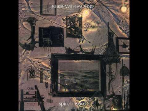 Nurse with Wound - Spiral Insana (Full Album)