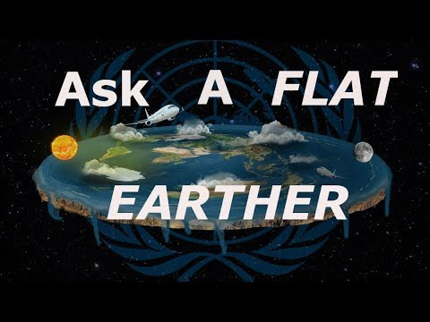 ASK A FLAT EARTHER (CHAT QUESTIONS)