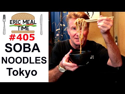 Soba Noodles In Tokyo - Eric Meal Time #405