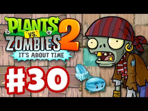 Plants vs. Zombies 2: It's About Time - Gameplay Walkthrough Part 30 - Pirate Seas (iOS)