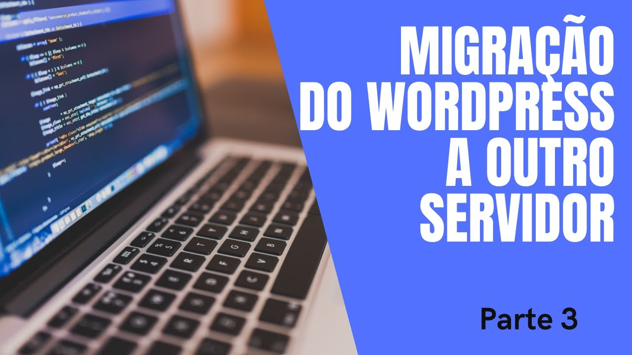 Photo of How to Migrate a Complete Wordpress Site – [Parte 3]