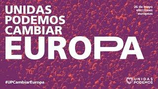 Presentación de la candidatura de Unidas Podemos cambiar Europa