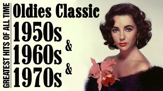 Golden Oldies Greatest 50s 60s And 70s Music Hits - Best Oldies Classic Songs Of All Time
