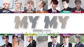 Gambar cover SEVENTEEN - 'MY MY' Lyrics [Color Coded_Han_Rom_Eng]