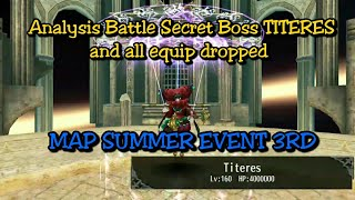 Toram Online - Analyzing the Secret BOSS TITERES and all drop ( MAP SUMMER EVENTS 3RD)
