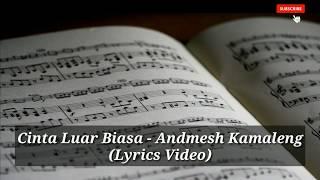 Andmesh Kamaleng - Cinta Luar Biasa (Lyrics Video) thumbnail