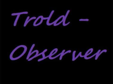 Trold - Observer