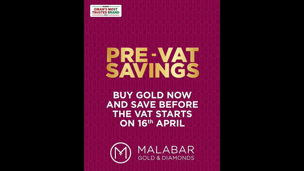 Pre-VAT savings at Malabar Gold & Diamonds – Oman