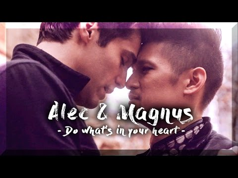 Alec & Magnus || Do what's in your heart ♥