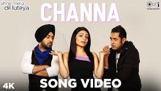 Channa Song Video- Jihne Mera Dil Luteya | Gippy Grewal, Neeru Bajwa & Diljit Dosanjh