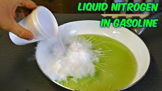 What Happens if you Pour Liquid Nitrogen in Gasoline?
