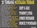 20 Tembang Kenangan Terlaris Sepanjang Masa ebit G ade,Tommy J pisa,Obbie,Pance