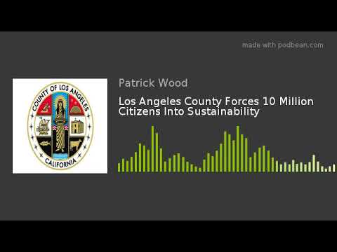 los-angeles-county-forces-10-million-citizens-into-sustainability