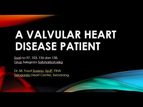 Seorang Pasien Dengan Penyakit Jantung Katup. (A Valvular Heart Disease Patient)