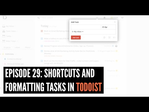 Episode 29: Todoist Shortcuts and Formatting