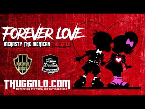 Forever Love - DieNasty The Mexican Thuggalo