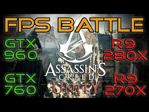 Assassin's Creed: Unity - GTX 960/GTX 760/R9 280X/R9 270X - FPS BATTLE [Benchmark]