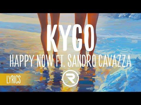 Kygo - Happy Now Ft. Sandro Cavazza (Lyrics / Lyric Video)