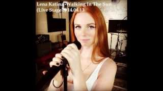 Lena Katina - Walking In The Sun NEW SONG (Live Stageit) HQ 14.04.13