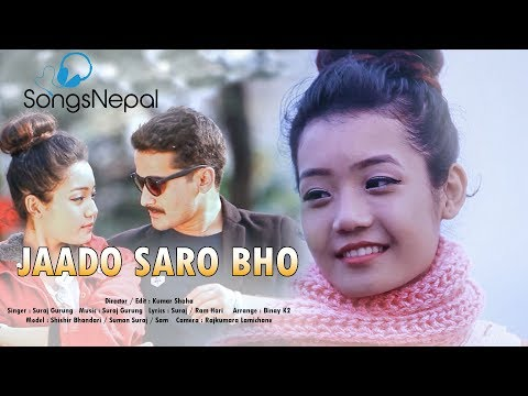Jaado Saro Bho - Suraj Gurung | New Nepali Pop Song 2017/2074