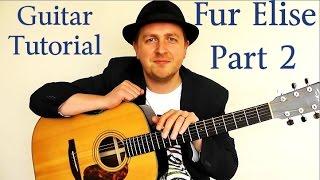 Fur Elise - Guitar Tutorial - Beethoven - A Slow and Easy Breakdown - Part 2