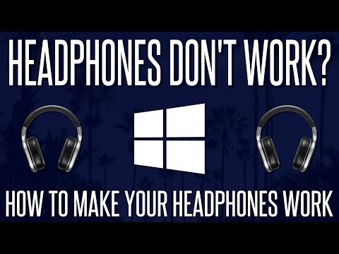 Headphones Don't Work On PC? - How To Make Your Headphones Work On Windows 7, 8 & 10 | 2019