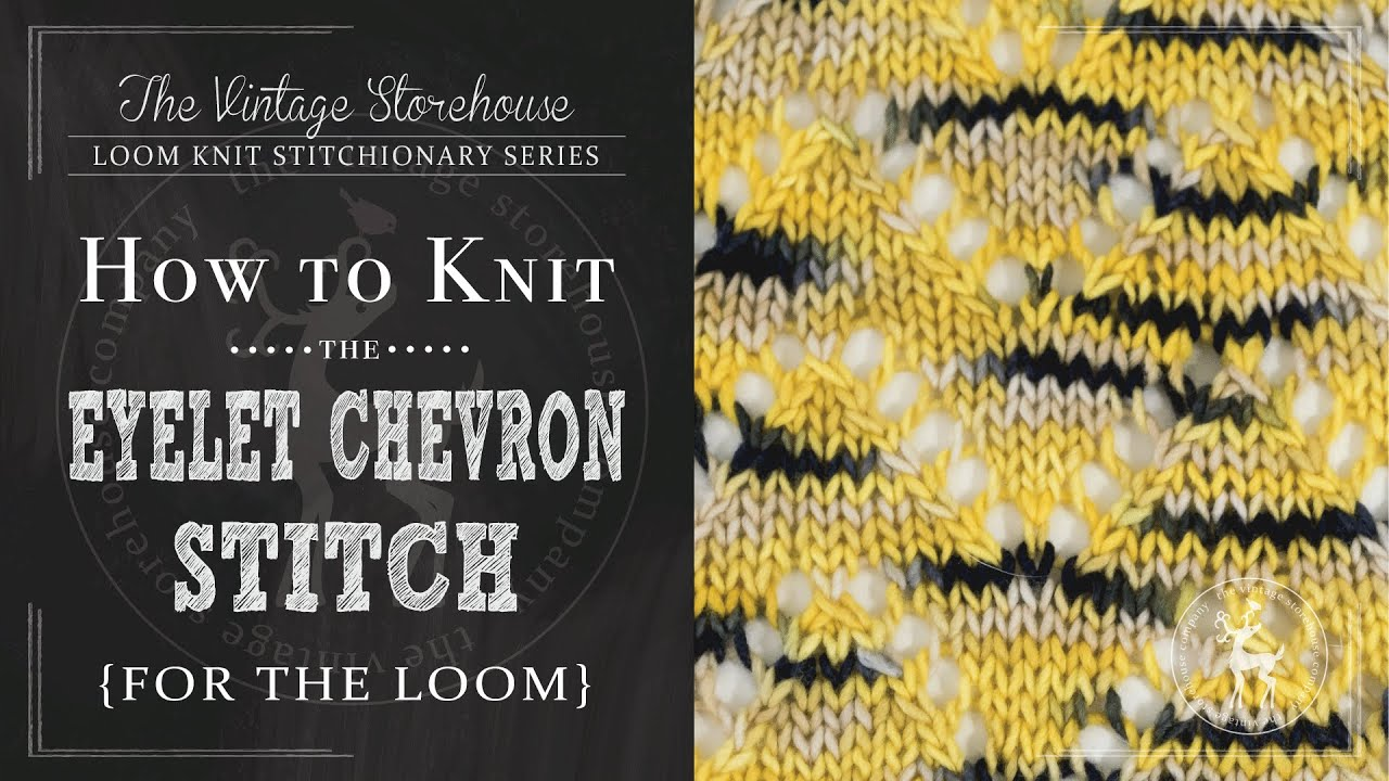 How To Knit Stitch On A Loom : How to Knit the Eyelet Chevron Stitch {For the Loom} - YouTube